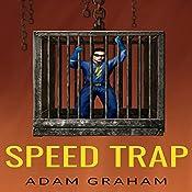 Speed Trap: Adventures of Powerhouse, Book 4 | Adam Graham