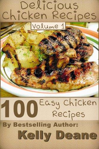 Ingredients 100% Chicken Breast - Delicious Chicken Recipes - Volume 1: 100 Easy Chicken Recipes