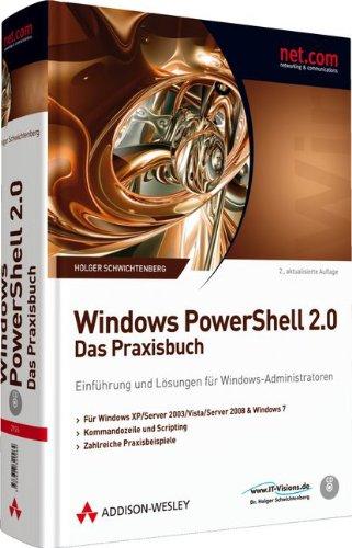 Windows PowerShell 2.0 - Das Praxisbuch - Einführung und Lösungen für Windows-Administratoren. Scripting mit der PowerShell (net.com)