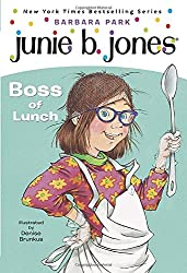 Junie B., First Grader: Boss of Lunch (Junie B. Jones, No. 19)