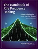 The Handbook of Rife Frequency Healing: Holistic Technology for Cancer and Other Diseases