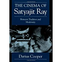 The Cinema of Satyajit Ray: Between Tradition and Modernity (Cambridge Studies in Film)