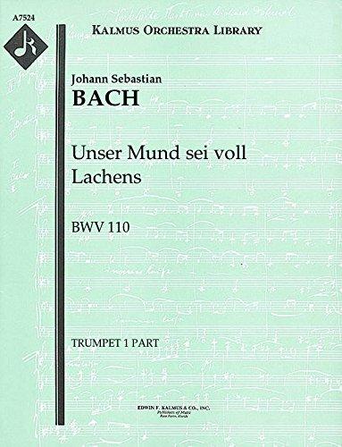 Unser Mund sei voll Lachens, BWV 110: Trumpet 1, 2 and 3 parts [A7524]