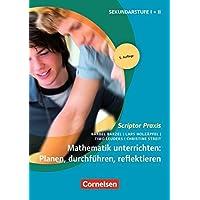 Scriptor Praxis: Mathematik unterrichten: Planen, durchführen, reflektieren (5. Auflage): Buch