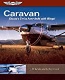 img - for Caravan: Cessna's Swiss Army Knife with Wings! book / textbook / text book