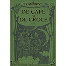 DE CAPE ET DE CROCS COFFRET ACTES IV V VI