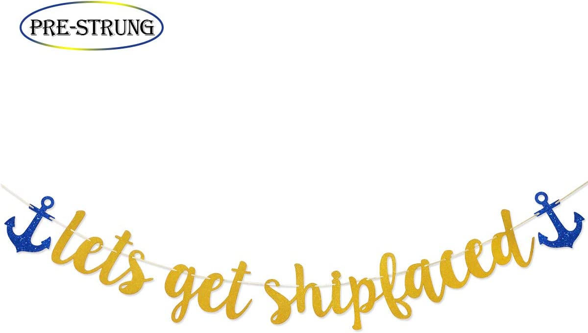 Let's Get Shipfaced Gold Glitter Banner for Nautical Sailor Theme Birthday/Bachelorette Party Anchor Cruise Banner Decorations