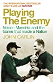 Front cover for the book Playing the Enemy: Nelson Mandela and the Game That Made a Nation by John Carlin