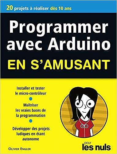 Programmer avec Arduino pour les Nuls en s'amusant mégapoche