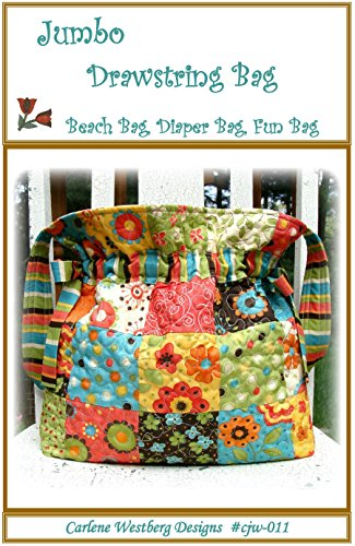 Bag Pattern Jumbo Drawstring Quilted Bag cjw-011 Carlene Westberg ()