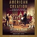 American Creation Audiobook by Joseph J. Ellis Narrated by John H. Mayer