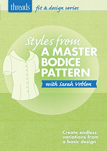 Styles from a Master Bodice (Thread Design Patterns)