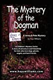 The mystery of the Dogman, Hays William, 1609107713