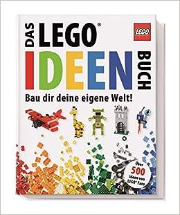 Das LEGO Ideen-Buch: Bau dir deine eigene Welt!: Amazon.de
