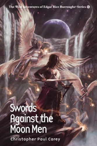 Swords Against the Moon Men (The Wild Adventures of Edgar Rice Burroughs Series) (Volume 6)