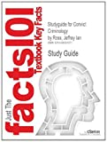 Studyguide for Convict Criminology by Jeffrey Ian Ross, ISBN 9780534574338, Cram101 Textbook Reviews, 1490291873