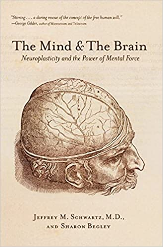 The Mind And The Brain: Neuroplasticity And The Power Of Mental Force por Jeffrey M Schartz epub