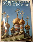 Early Russian Architecture, Hubert Faensen and Vladimir Ivanov, 0399112936