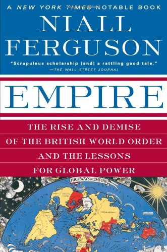 Empire: The Rise and Demise of the British World Order and the Lessons for Global - Adapter Pelican