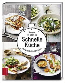 Schnelle Küche: Rezepte für jeden Tag: Amazon.de: ZS-Team ...