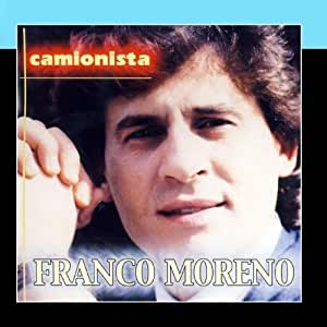 Franco Moreno - Camionista - Amazon.com Music
