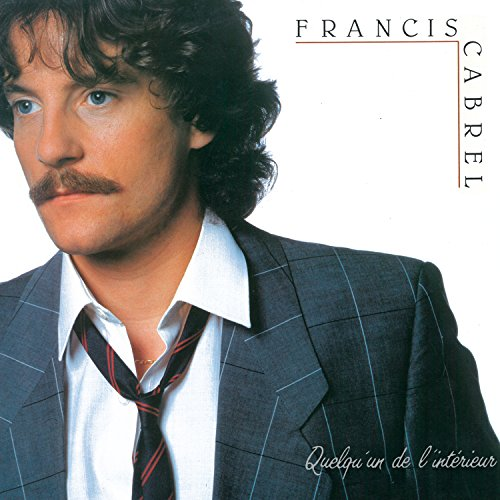 CD : Francis Cabrel - Quelqu'un de L'interieur (Remastered, Germany - Import)