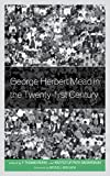 img - for George Herbert Mead in the Twenty-first Century book / textbook / text book