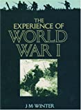 The Experience of World War I, J. M. Winter, 0195207769