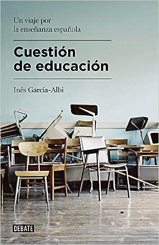 Cuestión De Educación: Un Viaje Por La Enseñanza Española Descargar Epub Ahora