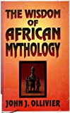 The Wisdom of African Mythology 9781560870234