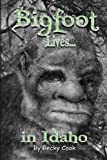 Bigfoot Lives!