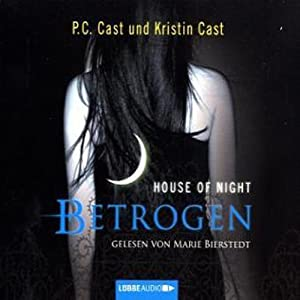 Betrogen (House of Night 2) Hörbuch