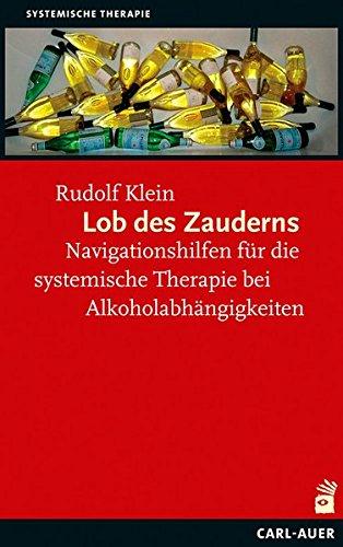Lob des Zauderns: Navigationshilfen für die systemische Therapie von Alkoholabhängigkeiten