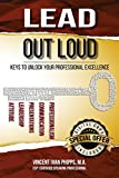 img - for Lead Out Loud: Keys to Unlock Your Professional Excellence book / textbook / text book