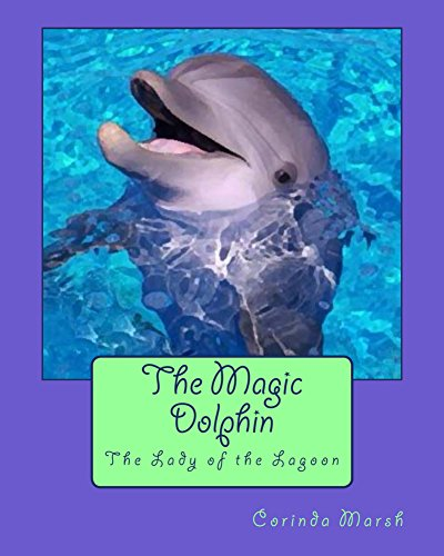 The Magic Dolphin: The Lady of the Lagoon (The Magic Life Book 1)