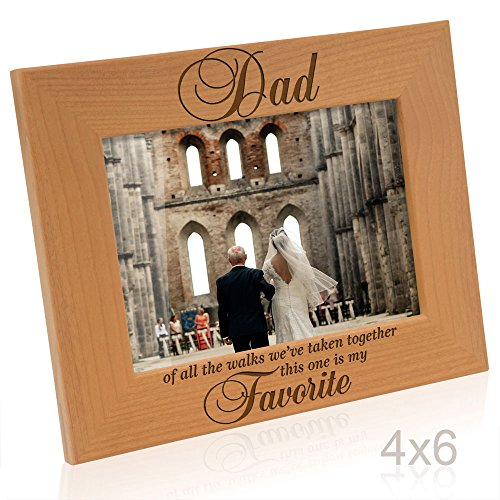 1 Dad Photo (Kate Posh - Dad - Of all the walks we've taken together, this one is my Favorite - Engraved Natural Solid Wood Picture Frame (4x6-Horizontal))