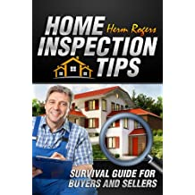 Home Inspection Tips: Survival Guide for Buyers and Sellers