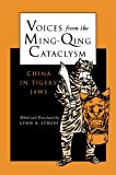 Voices from the Ming-Qing Cataclysm: China in Tigers` Jaws