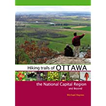 Hiking Trails of Ottawa, the National Capital Region, and Beyond