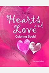 Hearts and Love Coloring Book: Full size for fun and relaxation! Paperback