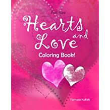 Hearts and Love Coloring Book: Full size for fun and relaxation!