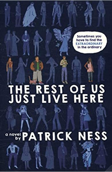 The Rest of Us Just Live Here: Ness, Patrick: Amazon.com.mx: Libros