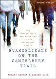 img - for Evangelicals on the Canterbury Trail: Why Evangelicals Are Attracted to the Liturgical Church - Revised Edition book / textbook / text book