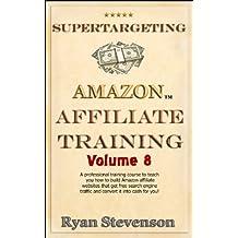 Advanced Niche Affiliate Site Marketing & Link Building (SuperTargeting Affiliate Marketing Course Book 8)
