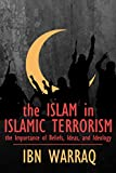 """The Islam in Islamic Terrorism The Importance of Beliefs, Ideas, and Ideology"" av Ibn Warraq"