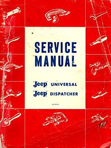 1963 & BEFORE JEEP UNIVERSAL & DISPATCHER FACTORY REPAIR SHOP & SERVICE MANUAL For CJ-2A, CJ-3A, CJ-3B, CH-5, CJ-6 & - 1963 Jeep Universal Engine