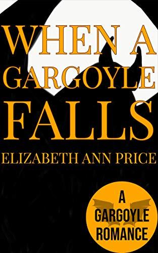 - When a Gargoyle Falls (Gargoyles Book 7)