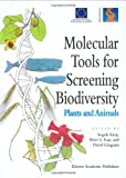 Molecular Tools for Screening Biodiversity : Plants and Animals, , 0412638304