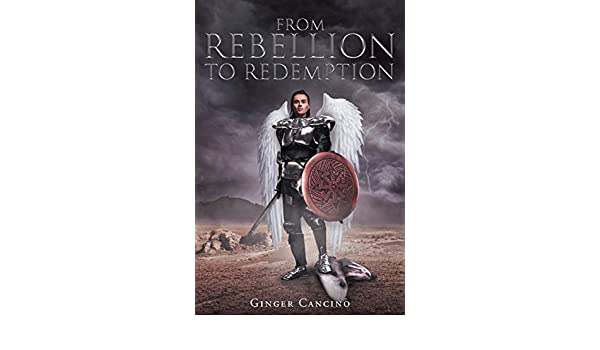 From Rebellion to Redemption: Ginger Cancino: 9781640790544: Amazon.com: Books