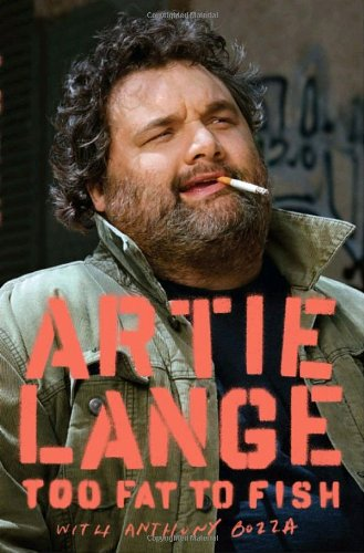 Book cover from Too Fat to Fish by Artie Lange